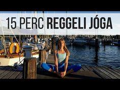 (1) 15 perc reggeli jóga | Jóga Életmód - YouTube