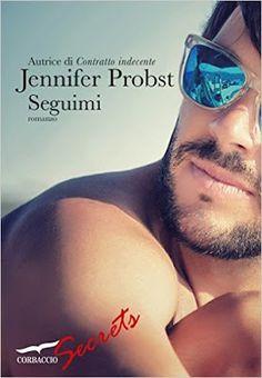 Jennifer Probst   #Corbaccio    Seguimi   #SexOnTheBeach    Sognando tra le Righe: SEGUIMI ( Sex on the Beach #1) Jennifer Probst  Re...