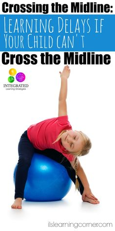 Crossing the Midline: Learning Delays when Your Child can't Cross the Midline - Integrated Learning Strategies Gross Motor Activities, Movement Activities, Gross Motor Skills, Sensory Activities, Learning Activities, Auditory Learning, Learning Tips, Kids Learning, Pediatric Physical Therapy