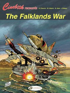 """Read """"Cinebook Recounts - Volume 2 - The Falklands War"""" by Chauvin available from Rakuten Kobo. In conflict erupts between Great Britain and Argentina, putting important forces into play. Argentina decides to s. Military Paint, Planet Comics, War Jet, Falklands War, War Comics, Historical Art, Aviation Art, Comic Book Covers, British Army"""