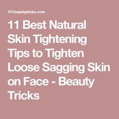 11 Best Natural Skin Tightening Tips to Tighten Loose Sagging Skin on Face - Beauty Tricks
