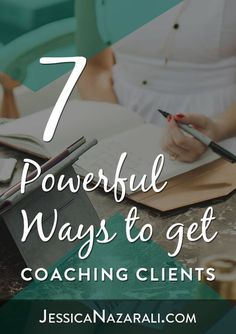 7 Powerful Ways To Get Coaching Clients