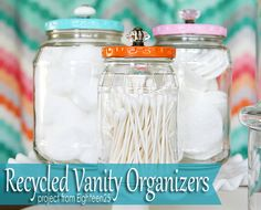What a cute recycled craft idea! Make adorable vanity organizers with recycled glass jars.