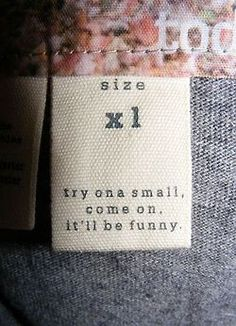 Try on a small. Come one, it'll be funny.