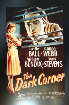 'The Dark Corner', Lucille Ball, Clifton Webb, William Bendix and Mark Stevens (film noir) Poster Ads, Movie Poster Art, Old Movies, Vintage Movies, Old Film Posters, Art Posters, Lounge Music, Crime Fiction, Film Base