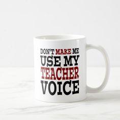 Funny Teacher Voice Coffee Mug -  Funny teacher gifts!                 ... #custom #print on demand art themed #gift #mug design by #reflections06 - #mug #funny #humor #teacher #voice #school #backtoschool...