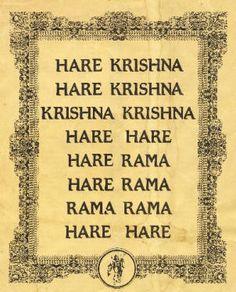 Hare Krishna, Hare Krishna, Krishna Krishna, Hare Hare, Hare Rama, Hare Rama, Rama Rama Hare Hare