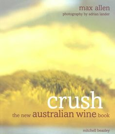 Crush The New Australian Wine Book ** To view further for this item, visit the image link.  This link participates in Amazon Service LLC Associates Program, a program designed to let participant earn advertising fees by advertising and linking to Amazon.com.