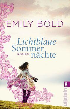 """Emily Bold: """"Lichtblaue Sommernächte"""" (Ullstein Verlag) #Bücher #Gefühle"""