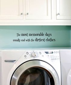 I'm not a big fan of sayings on walls, but I'd actually do this. Very true, and cute. Plus any motivation with laundry is welcomed!