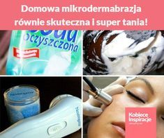 Domowa mikrodermabrazja – równie skuteczna i super tania! Anti Aging Tips, Anti Aging Skin Care, Sensitive Skin Care, Skin Cream, Skin Treatments, Skin Care Tips, Detox, How To Find Out, Hair Beauty