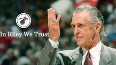 In Riley We Trust. #MiamiHeat #PatRiley #InRileyWeTrust #Heat #Miami #Riley #Riles #GodfatherRiley #MiamiHeatRiley