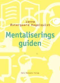 Mentaliseringsguiden af Janne Østergaard Hagelquist (Bog) - køb hos SAXO.com