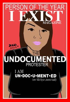 Undocumented Immigrant on the cover of Time magazine.