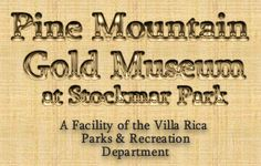 "Pine Mountain Gold Museum at Stockmar Park  "" Pan For Gold """