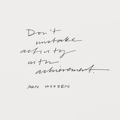Don't mistake activity with achievement