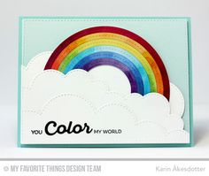 Rainbow of Happiness, Color the Rainbow Die-namics, Stitched Cloud Edges Die-namics, Stitched Rainbow Die-namics, Stitched Rectangle STAX Die-namics - Karin Åkesdotter Rainbow Background, Rainbow Cloud, Peppermint Patties, Mft Stamps, Replay, Cute Cards, Favorite Things, Card Making, Paper Crafts