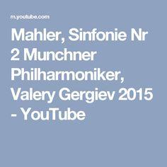 Mahler, Sinfonie Nr  2 Munchner Philharmoniker, Valery Gergiev 2015 - YouTube