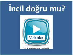 İncil doğru mu?  Bu videoyu izlemek Lütfen:  https://www.jw.org/tr/yayinlar/kitaplar/yaraticimizdan-gelen-iyi-haber/kutsal-kitaptaki-iyi-haberin-kaynag%C4%B1/video-kutsal-kitap-dogru/ (Is the Bible true? Please watch this video.)