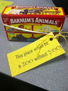 this place would be a zoo without you. animal cracker gift
