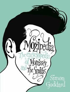 Mozipedia: The Encyclopedia of Morrissey and The Smiths by Simon Goddard, http://www.amazon.com/dp/0452296676/ref=cm_sw_r_pi_dp_eBdrqb1AX4GSM