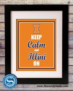 """University of Ilinois Fighting Illini """"Keep Calm and Illini On"""" 8x10 Print. $9.95, via Etsy."""