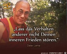 Do not let the behaviors of others disturb your inner peace The Words, More Than Words, Cool Words, Wise Quotes, Inspirational Quotes, General Quotes, German Quotes, Dalai Lama, Inner Peace