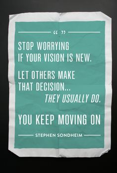 """You Keep Moving On..."" - Stephen Sondheim  From the musical ""Sunday in the Park with George""  http://tmorrisonphoto.com"