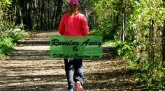 Running Away by Dr. Michelle Bengtson. #mentalhealth