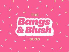 Bangs & Blush Blog Header
