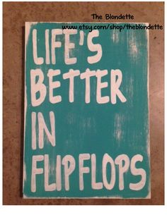LIfes Better in Flip Flops Wooden Sign. Flip Flops via Etsy - LIfes Better in Flip Flops Wooden Sign. Flip Flops via Etsy Sign Quotes, Me Quotes, Great Quotes, Quotes To Live By, Diani Beach, Beach Quotes, Summer Quotes, Thing 1, Pallet Signs
