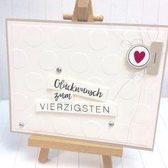 Stampin'up! Karten, Basteln, Geburtstag, 40., DIY, Karteireiter, weiß, Glückwunsch, happy birthday, cards, Ideen,