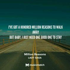Lady Gaga - Million Reasons Music Lyrics My Girl Lyrics, Lyrics To Live By, Love Songs Lyrics, Lyric Quotes, Music Lyrics, Movie Quotes, Music Is My Escape, Music Love, Music Is Life
