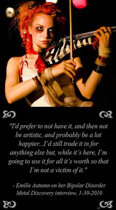 Emilie Autumn on her Bipolar Disorder, a lot of times addiction and mental illness go Hand in hand. I don't know if Emilie is an addict. Just saying.