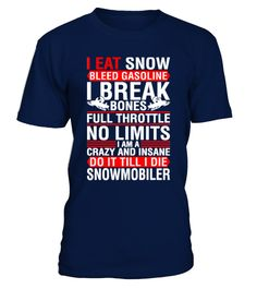 # [T Shirt]35-Snowmobiler Snowmobile I Eat .  Hungry Up!!! Get yours now!!! Don't be late!!! Snowmobiler Snowmobile I Eat Snow Bleed GasolineTags: Winter, bleed, gasoline, brappp, ride, snowmobile, snowmobiling