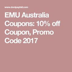 EMU Australia Coupons: 10% off Coupon, Promo Code 2017