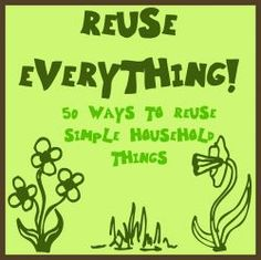 we're big into green living. check out 50 ways to reuse simple household things;) #greenworksgames #sponsored