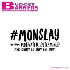 Here's some midday motivation! Remember, Monday is a state of mind! Tackle it with positivity and get the job done.