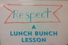The Middle School Counselor: Teaching about Respect in Lunch Bunch