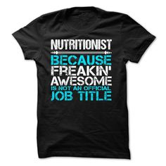 Nutritionist - Awesome shirt for Nutritionist! Click the Add to Cart button to get it (Nutritionist Tshirts)