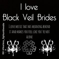 Black Veil Brides is everything to me.... love you guys ...YOUR MY EVERYTHING FOREVER AND ALWAYS