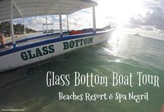 Glass Bottom Boat - Beaches Resort & Spa Negril, Glass bottom boat tour Negril Jamaica, Water activities included at Beaches Negril, Glass Bottom Boat Beaches Negril, Glass Bottom Boat  Beaches Resort Negril, what to do at Beaches Negril, Booking a trip to Beaches Negril, Jamaica, Beaches Resorts @beachesresorts  #BeachesMoms #Jamaica #BeachesResorts
