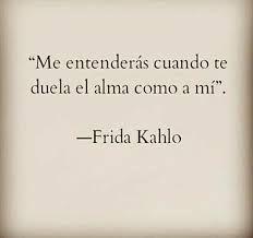 Resultado de imagen para frida kahlo frases desamor