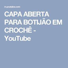 CAPA ABERTA PARA BOTIJÃO EM CROCHÊ - YouTube