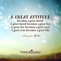A great attitude creates a great life