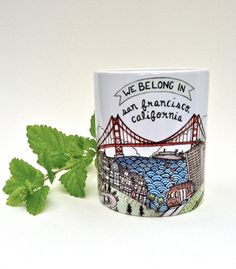 Totally need this! Christmas gift anyone? lol We Belong in San Francisco Mug by thelittlecanoe on Etsy, $17.00