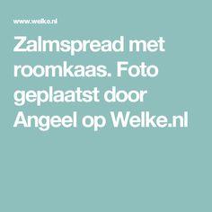 Zalmspread met roomkaas. Foto geplaatst door Angeel op Welke.nl