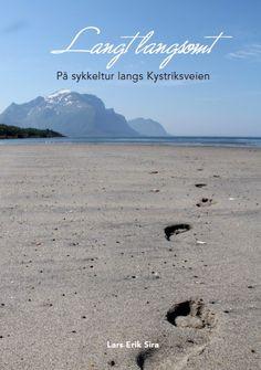 Reisebeskrivelsen Langt Langsomt av Lars Erik Sira. Boka handler om forfatterens sykkeltur langs Kystriksveien. Kjøpes på www.kystriksveien.no.  #kystriksveien #Trøndelag #Helgeland #Nordland #sykkel #sykkelferie