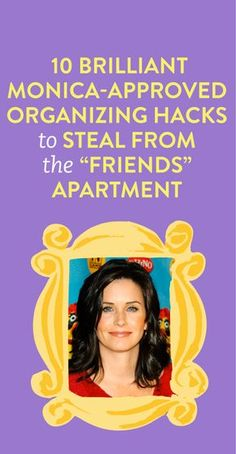 """10 Brilliant Monica-Approved Organizing Hacks to Steal From The """"Friends"""" Apartment"""