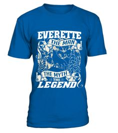 # EVERETTE THE MAN THE MYTH THE LEGEND .  EVERETTE THE MAN THE MYTH THE LEGEND  A GIFT FOR A SPECIAL PERSON  It's a unique tshirt, with a special name!   HOW TO ORDER:  1. Select the style and color you want:  2. Click Reserve it now  3. Select size and quantity  4. Enter shipping and billing information  5. Done! Simple as that!  TIPS: Buy 2 or more to save shipping cost!   This is printable if you purchase only one piece. so dont worry, you will get yours.   Guaranteed safe and secure…